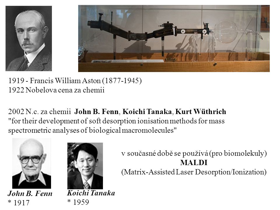 1919 - Francis William Aston (1877-1945) 1922 Nobelova cena za chemii