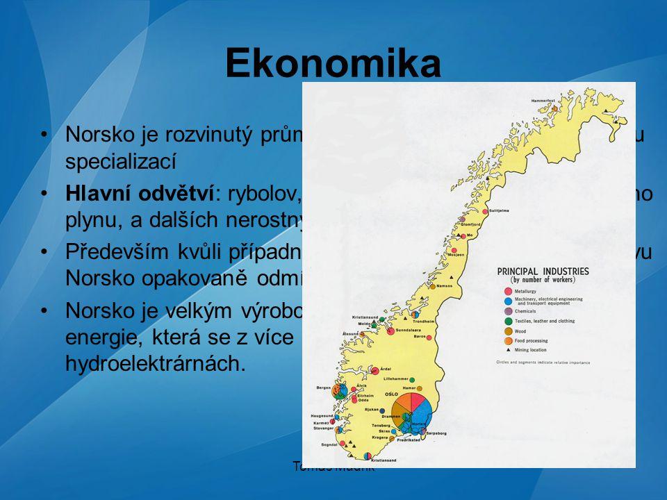 Ekonomika Norsko je rozvinutý průmyslový stát s výraznou odvětvovou specializací.