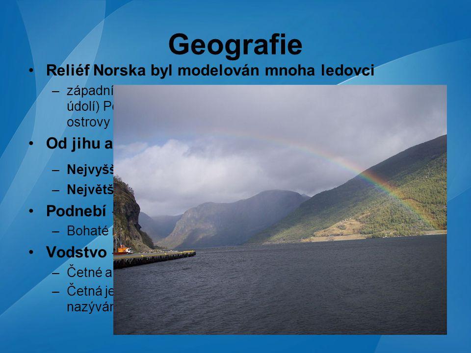 Geografie Reliéf Norska byl modelován mnoha ledovci