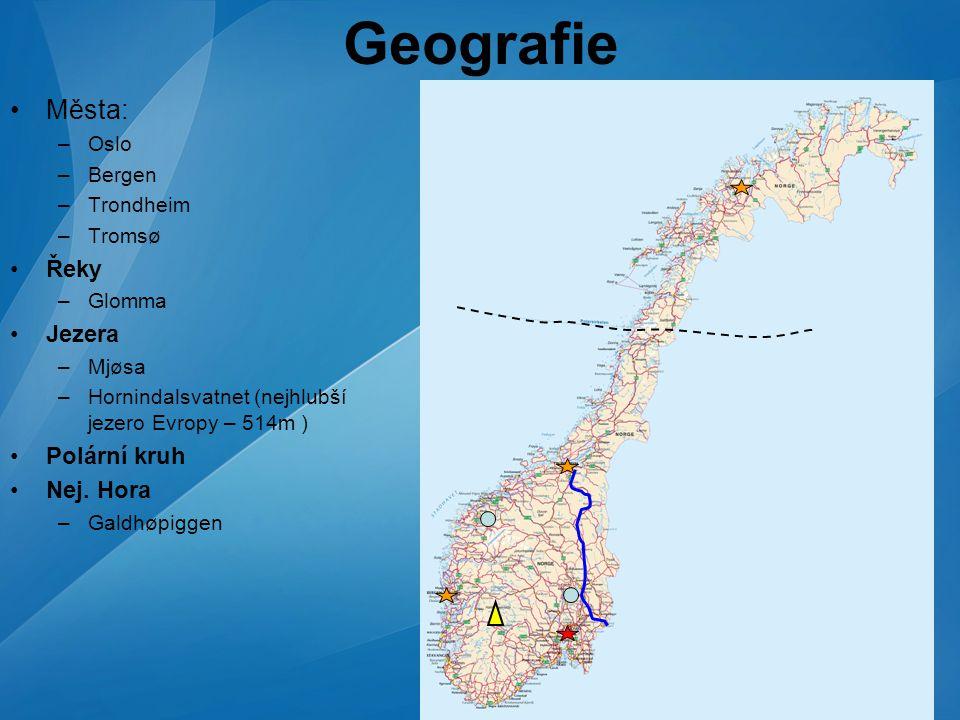 Geografie Města: Řeky Jezera Polární kruh Nej. Hora Oslo Bergen