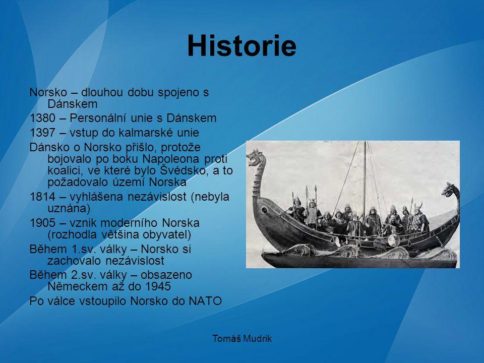 Historie Norsko – dlouhou dobu spojeno s Dánskem