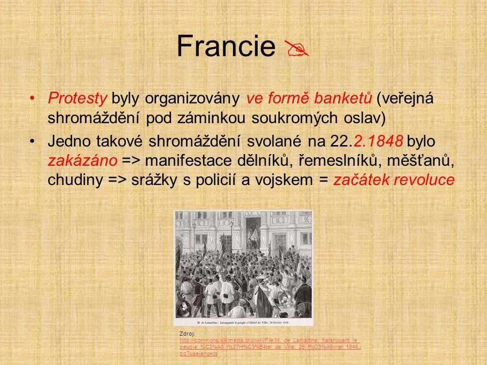 Francie  Protesty byly organizovány ve formě banketů (veřejná shromáždění pod záminkou soukromých oslav)