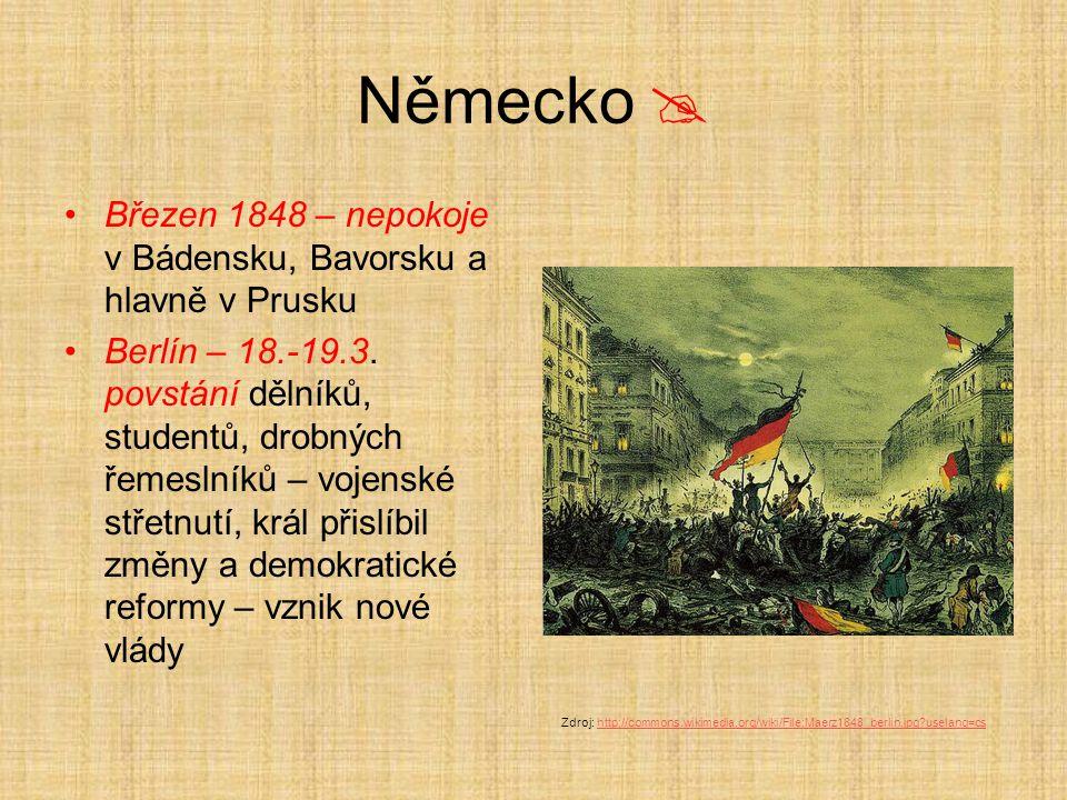 Německo  Březen 1848 – nepokoje v Bádensku, Bavorsku a hlavně v Prusku.