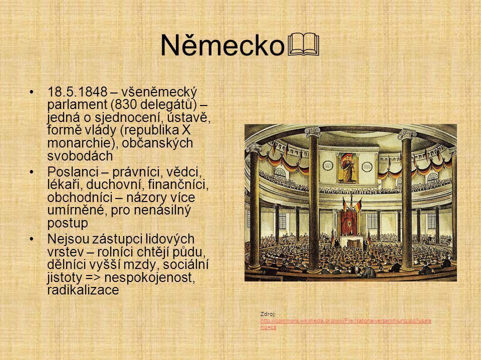 Německo 18.5.1848 – všeněmecký parlament (830 delegátů) – jedná o sjednocení, ústavě, formě vlády (republika X monarchie), občanských svobodách.