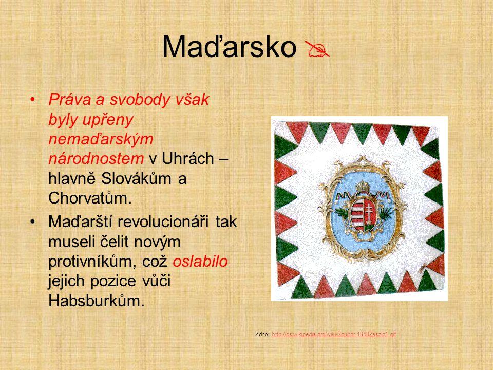 Maďarsko  Práva a svobody však byly upřeny nemaďarským národnostem v Uhrách – hlavně Slovákům a Chorvatům.