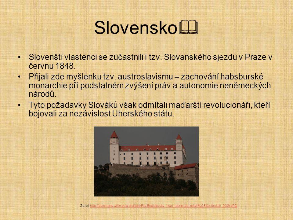 Slovensko Slovenští vlastenci se zúčastnili i tzv. Slovanského sjezdu v Praze v červnu 1848.