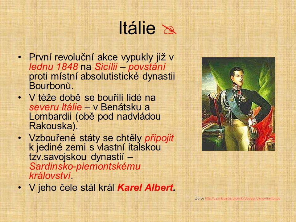 Itálie  První revoluční akce vypukly již v lednu 1848 na Sicílii – povstání proti místní absolutistické dynastii Bourbonů.