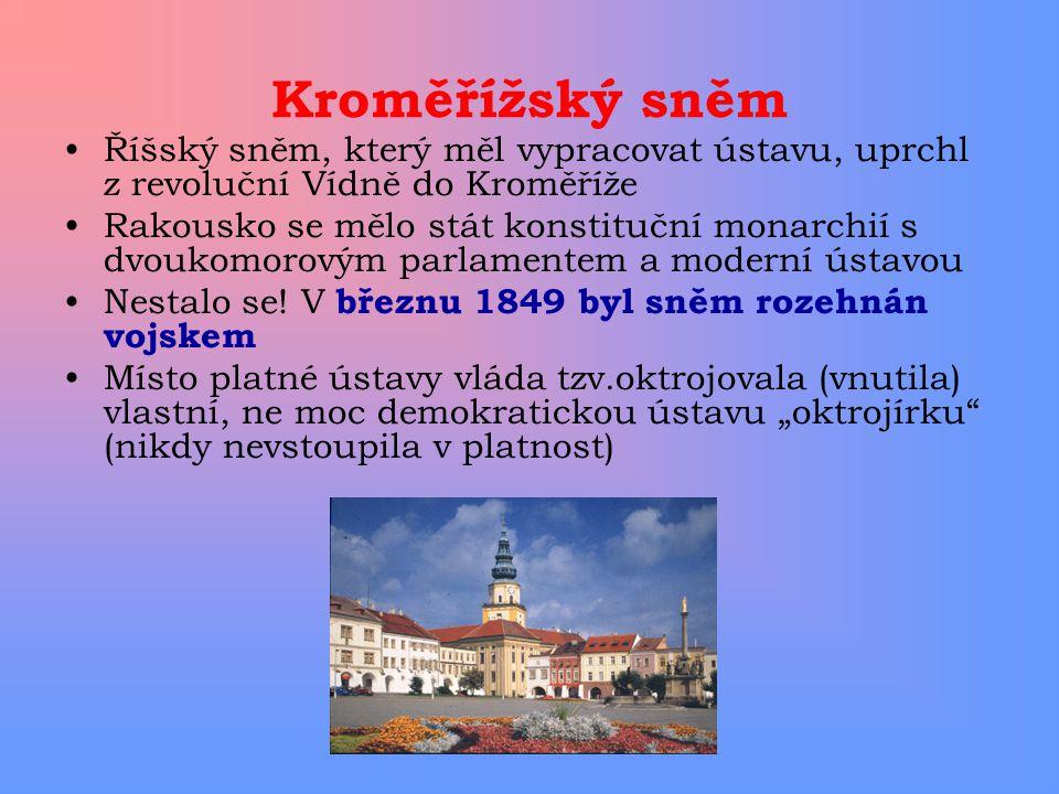 Kroměřížský sněm Říšský sněm, který měl vypracovat ústavu, uprchl z revoluční Vídně do Kroměříže.