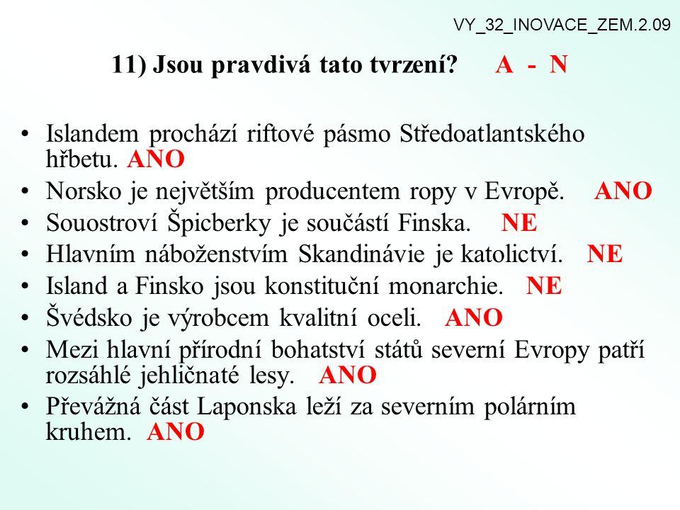 11) Jsou pravdivá tato tvrzení A - N