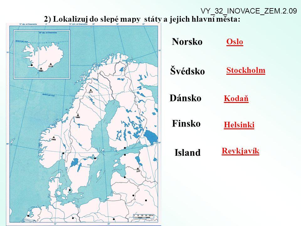 2) Lokalizuj do slepé mapy státy a jejich hlavní města: