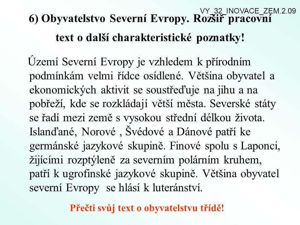 VY_32_INOVACE_ZEM.2.09 6) Obyvatelstvo Severní Evropy. Rozšiř pracovní text o další charakteristické poznatky!