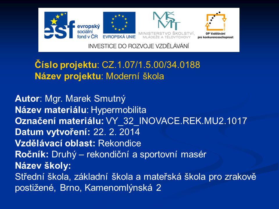 Číslo projektu: CZ.1.07/1.5.00/34.0188 Název projektu: Moderní škola. Autor: Mgr. Marek Smutný. Název materiálu: Hypermobilita.