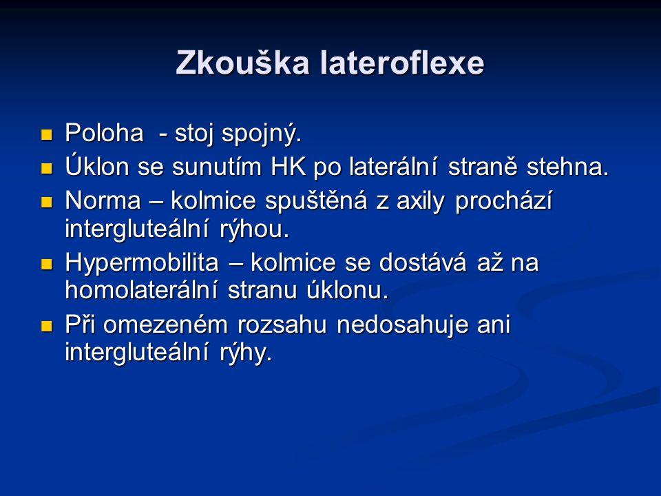 Zkouška lateroflexe Poloha - stoj spojný.