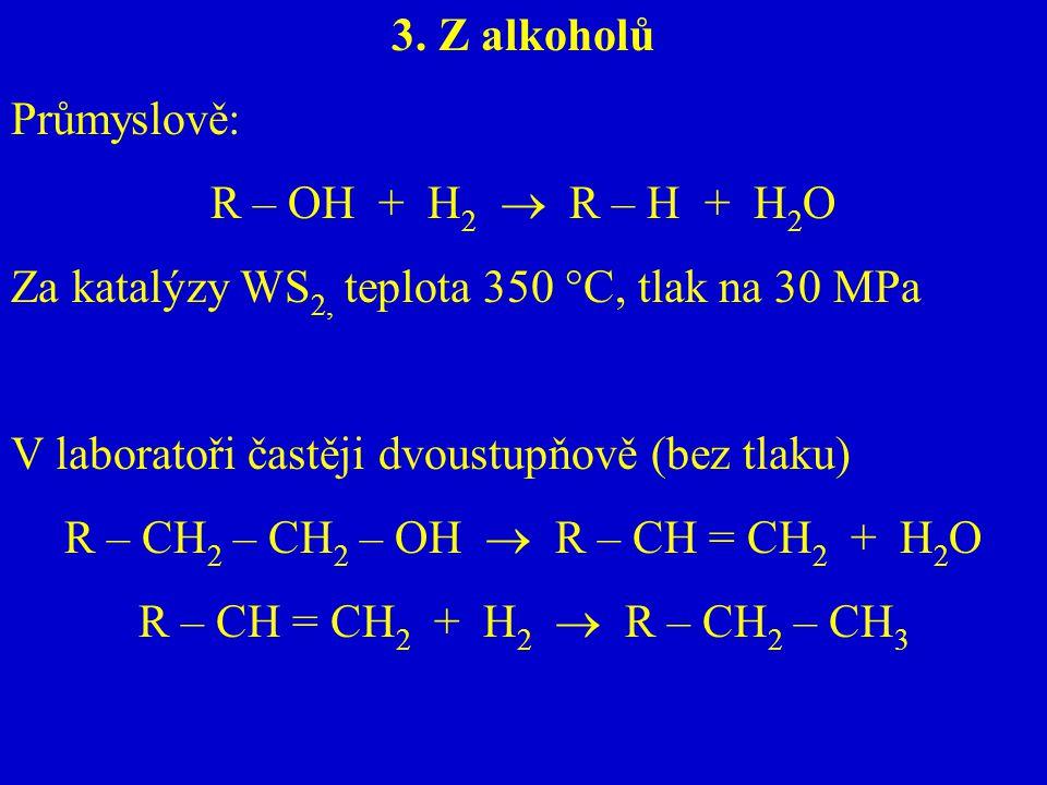 R – CH2 – CH2 – OH  R – CH = CH2 + H2O
