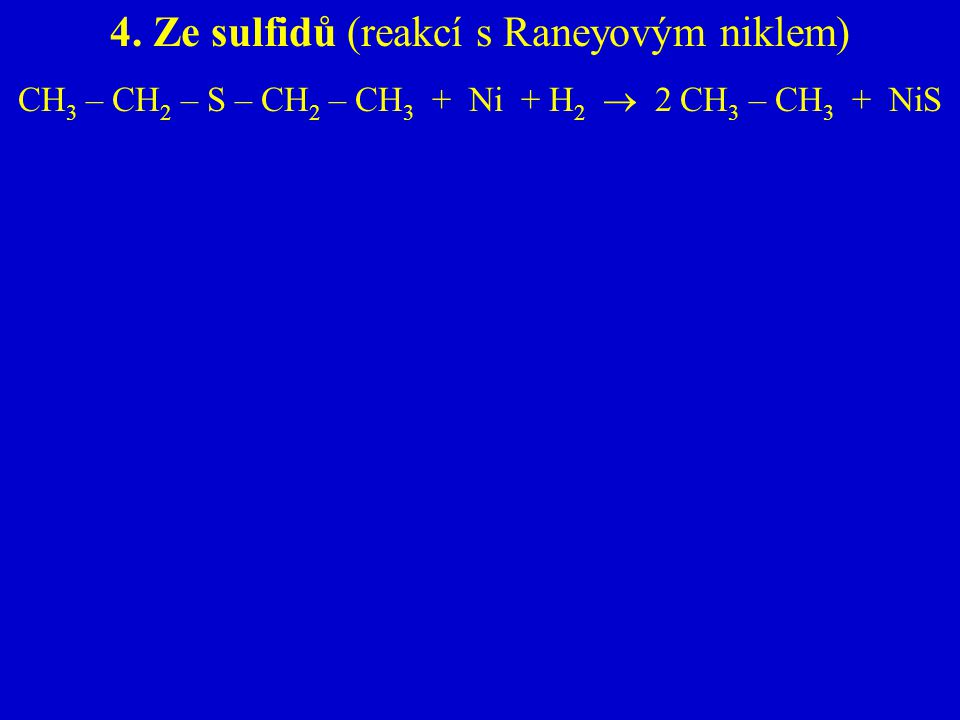 4. Ze sulfidů (reakcí s Raneyovým niklem)