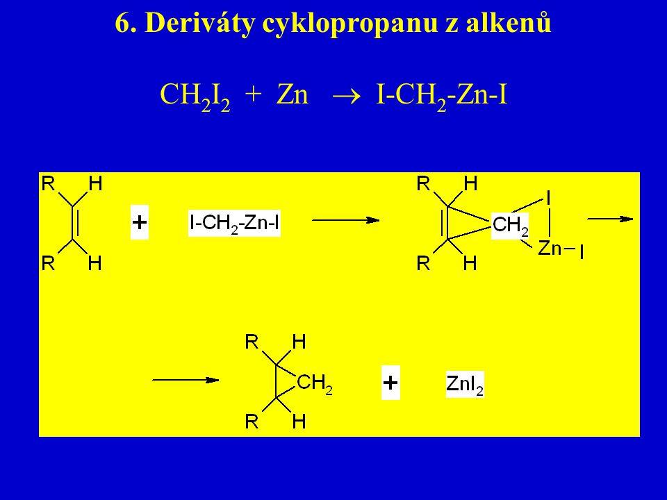 6. Deriváty cyklopropanu z alkenů