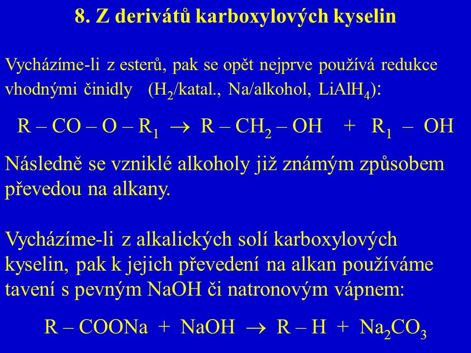 8. Z derivátů karboxylových kyselin
