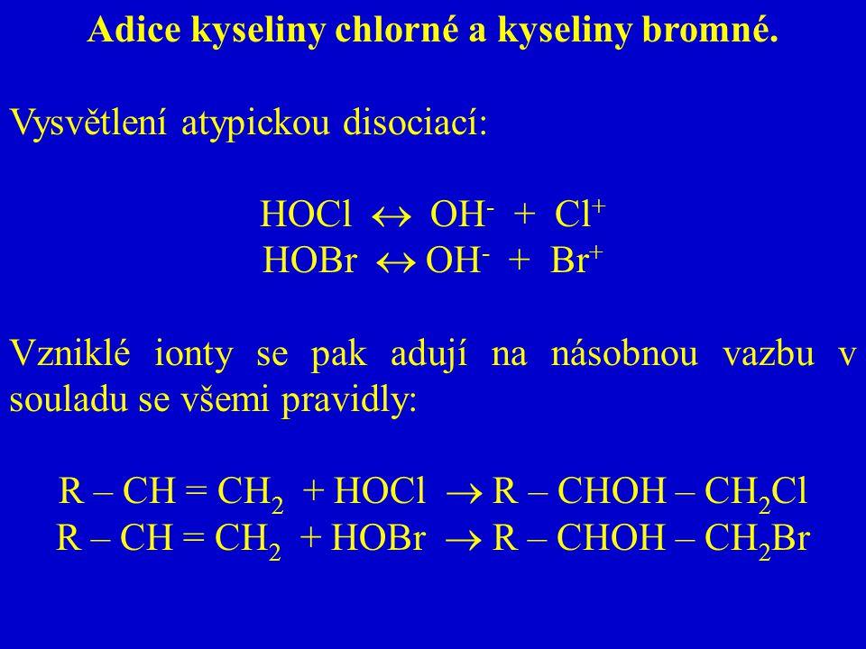 Adice kyseliny chlorné a kyseliny bromné.