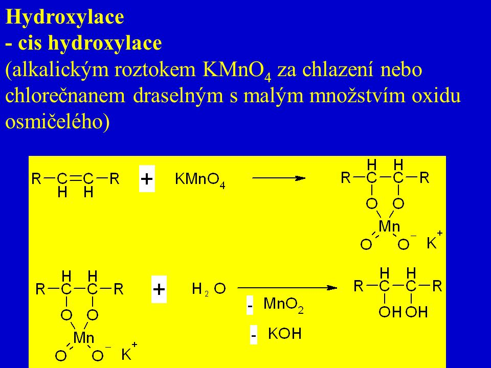 Hydroxylace - cis hydroxylace.