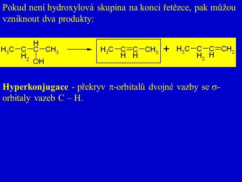 Pokud není hydroxylová skupina na konci řetězce, pak můžou vzniknout dva produkty: