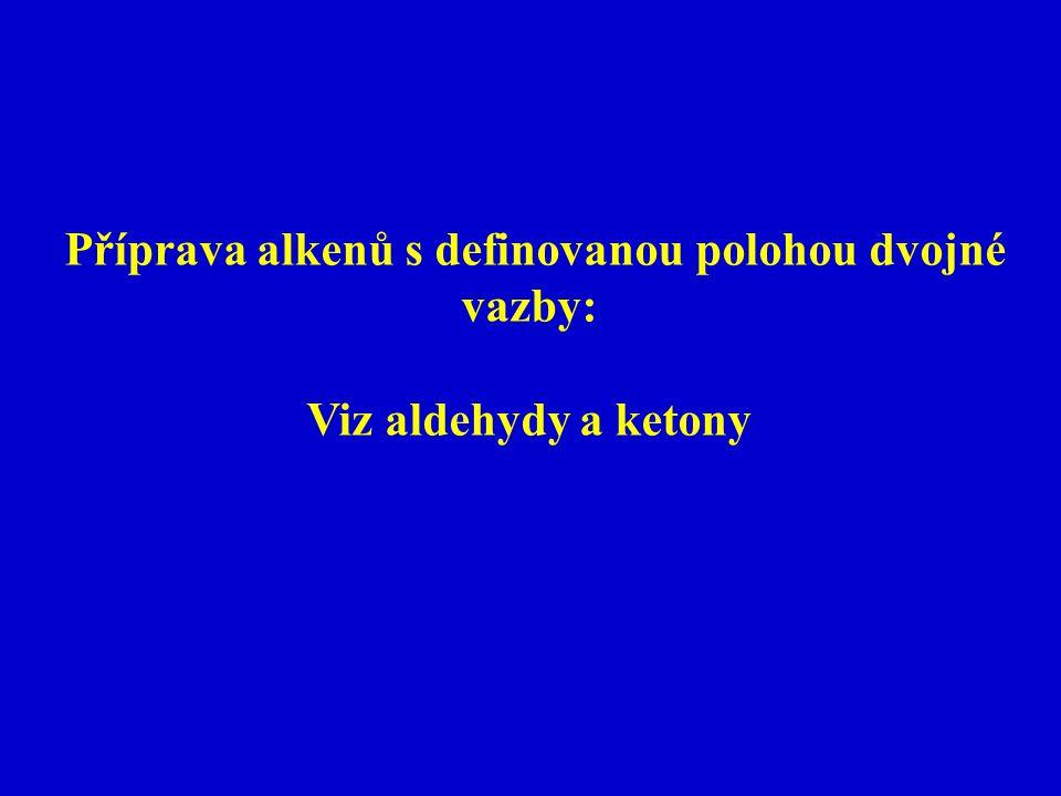 Příprava alkenů s definovanou polohou dvojné vazby: