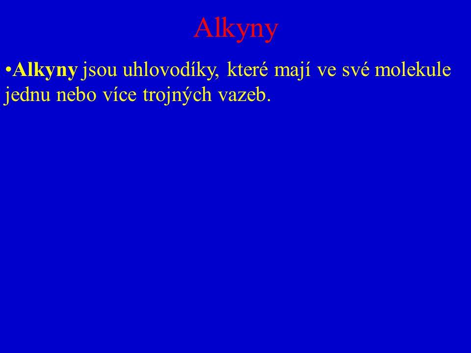 Alkyny Alkyny jsou uhlovodíky, které mají ve své molekule jednu nebo více trojných vazeb.