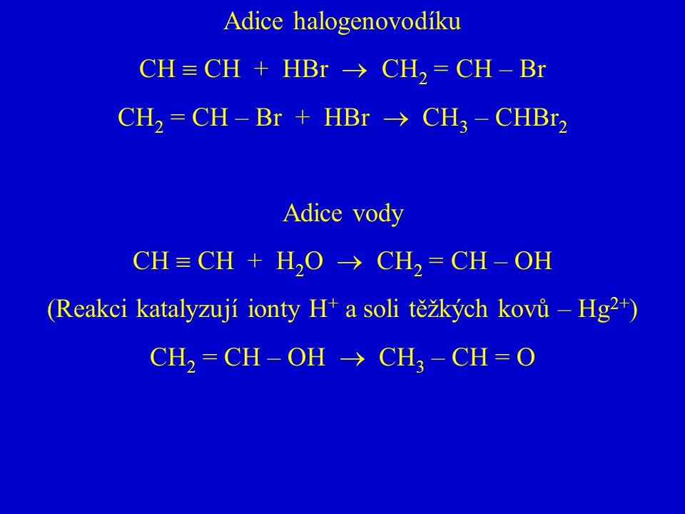 CH2 = CH – Br + HBr  CH3 – CHBr2