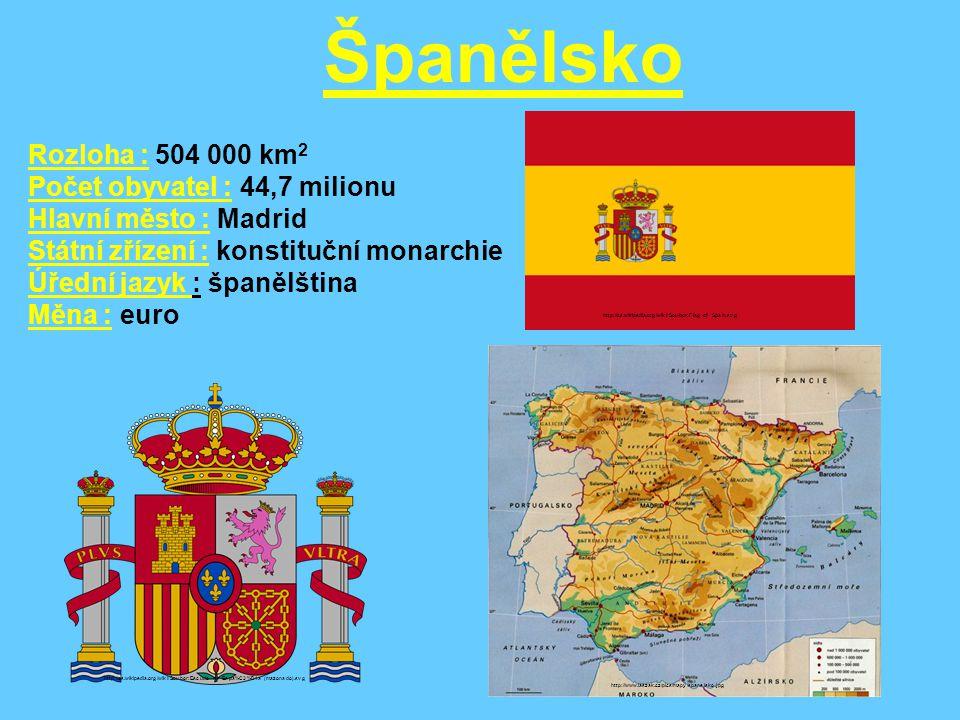 Španělsko Rozloha : 504 000 km2 Počet obyvatel : 44,7 milionu