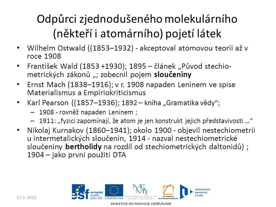 Odpůrci zjednodušeného molekulárního (někteří i atomárního) pojetí látek
