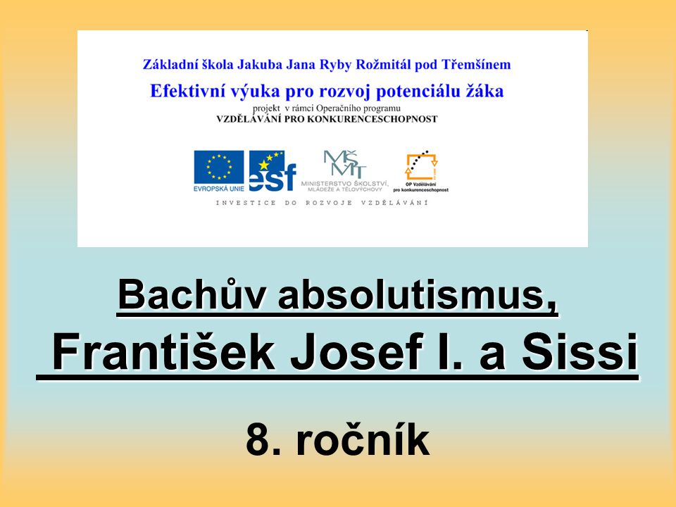 Bachův absolutismus, František Josef I. a Sissi