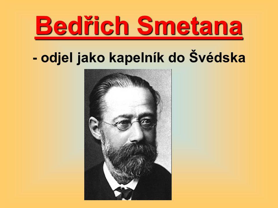 Bedřich Smetana - odjel jako kapelník do Švédska