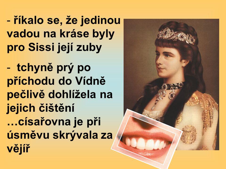 říkalo se, že jedinou vadou na kráse byly pro Sissi její zuby