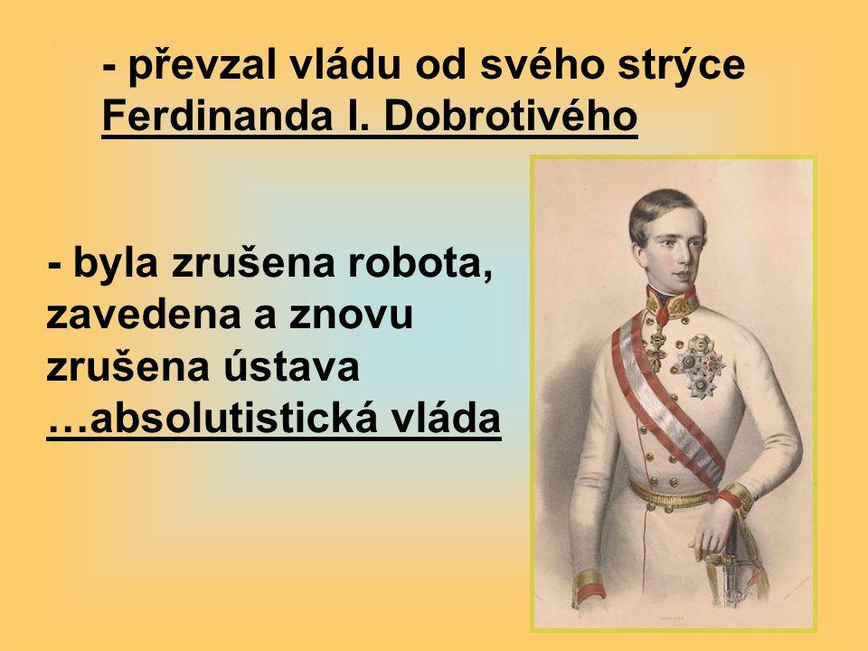 - převzal vládu od svého strýce Ferdinanda I. Dobrotivého