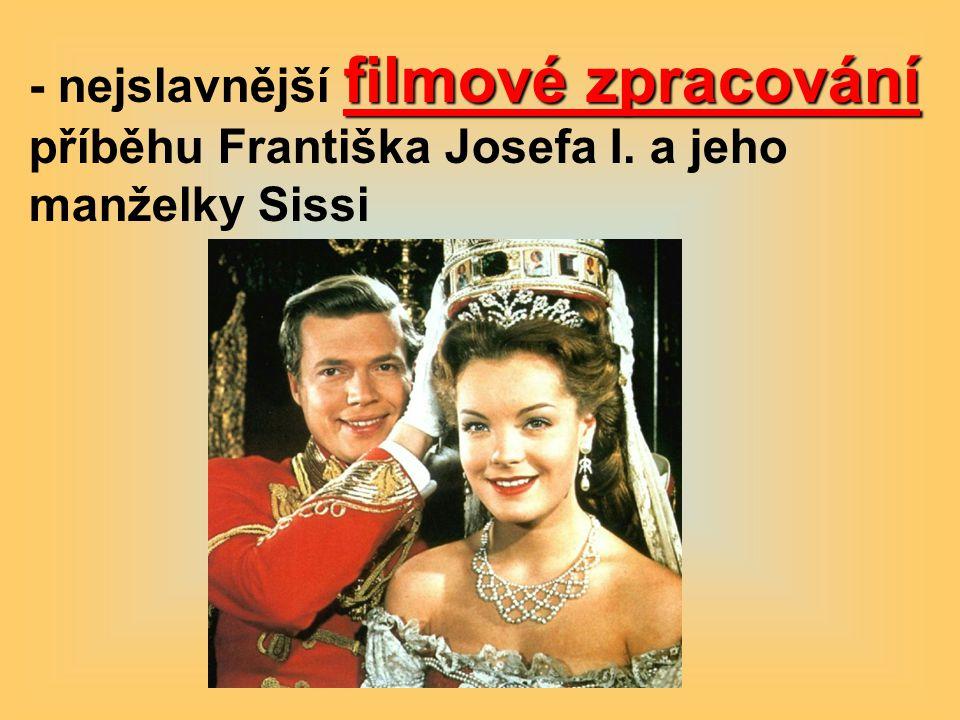- nejslavnější filmové zpracování příběhu Františka Josefa I