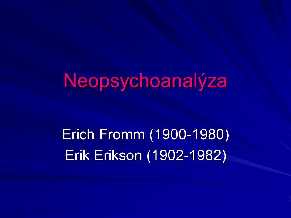 Erich Fromm (1900-1980) Erik Erikson (1902-1982)