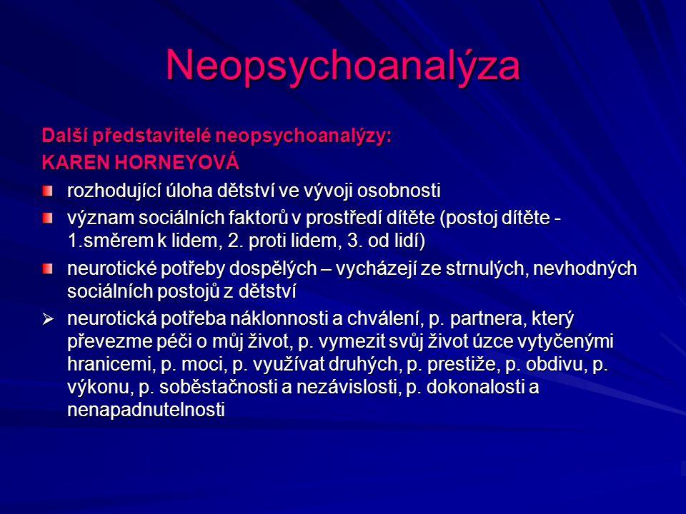 Neopsychoanalýza Další představitelé neopsychoanalýzy: KAREN HORNEYOVÁ