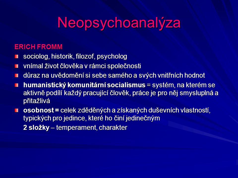 Neopsychoanalýza ERICH FROMM sociolog, historik, filozof, psycholog