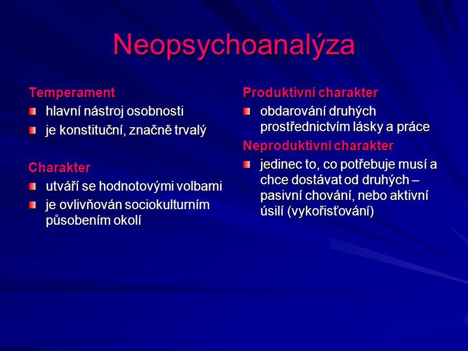 Neopsychoanalýza Temperament hlavní nástroj osobnosti