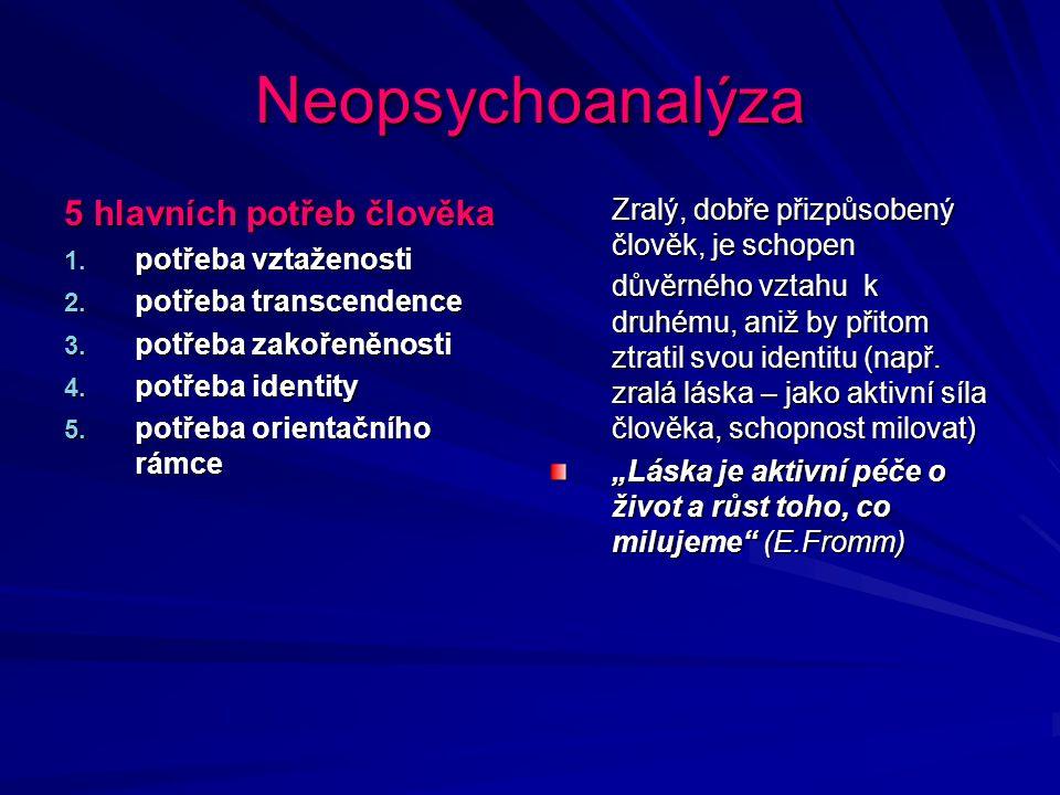 Neopsychoanalýza 5 hlavních potřeb člověka