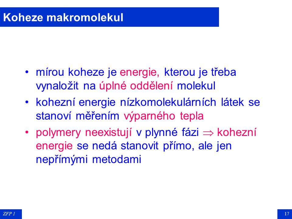 Koheze makromolekul mírou koheze je energie, kterou je třeba vynaložit na úplné oddělení molekul.
