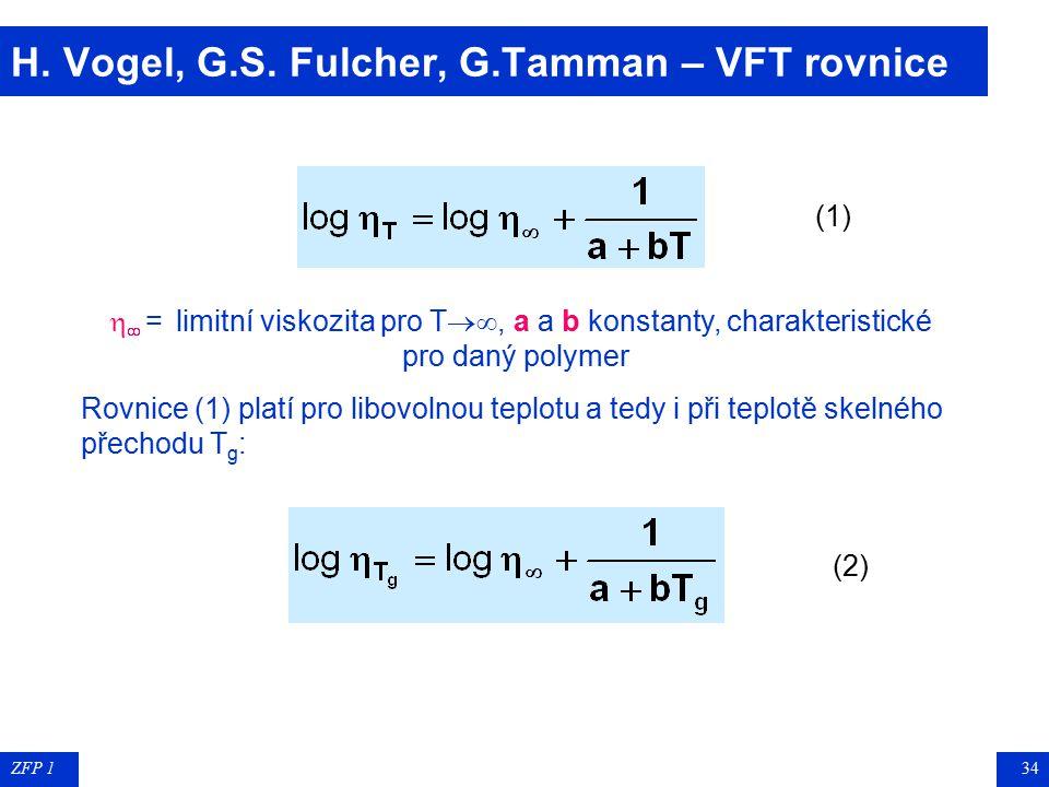 H. Vogel, G.S. Fulcher, G.Tamman – VFT rovnice