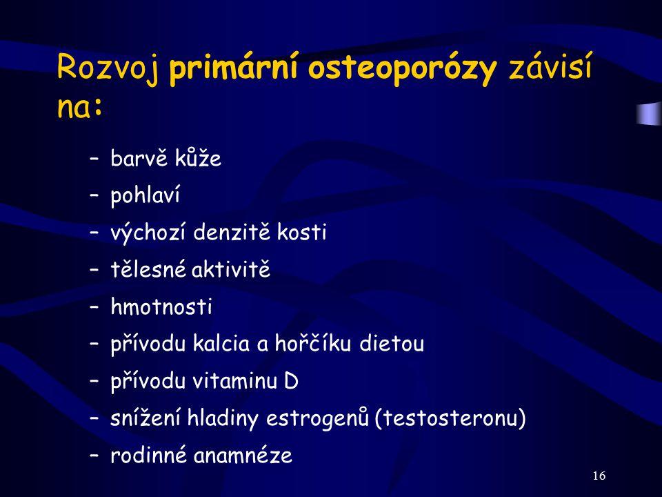 Rozvoj primární osteoporózy závisí na: