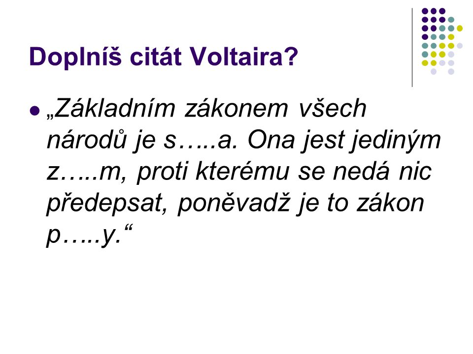 Doplníš citát Voltaira