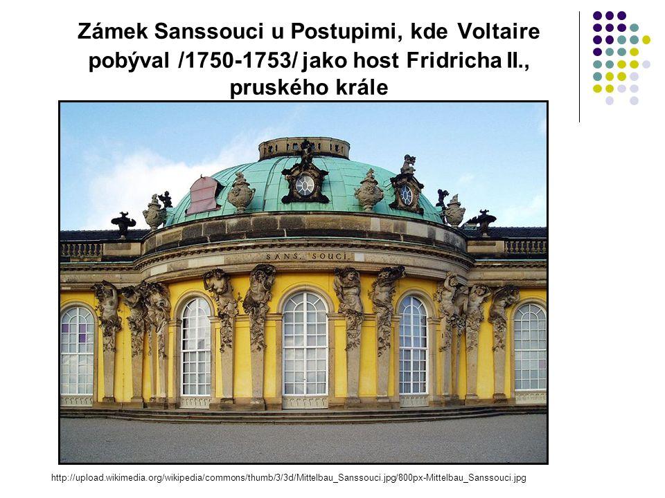 Zámek Sanssouci u Postupimi, kde Voltaire pobýval /1750-1753/ jako host Fridricha II., pruského krále