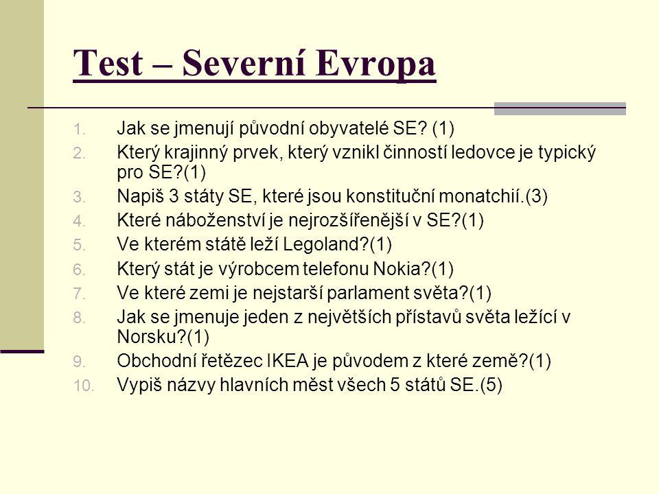 Test – Severní Evropa Jak se jmenují původní obyvatelé SE (1)