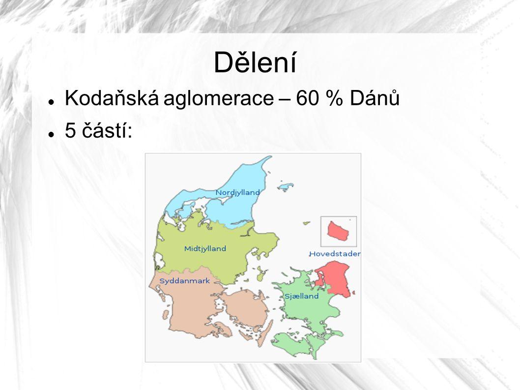 Dělení Kodaňská aglomerace – 60 % Dánů 5 částí: