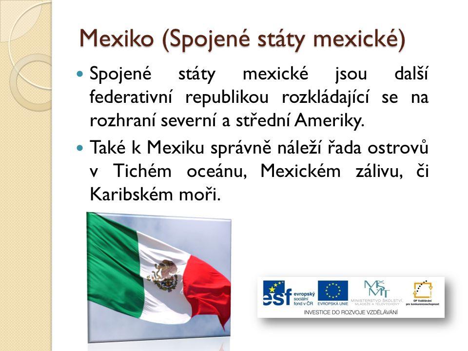 Mexiko (Spojené státy mexické)