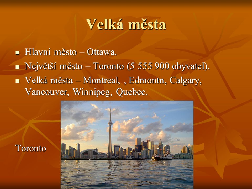Velká města Hlavní město – Ottawa.