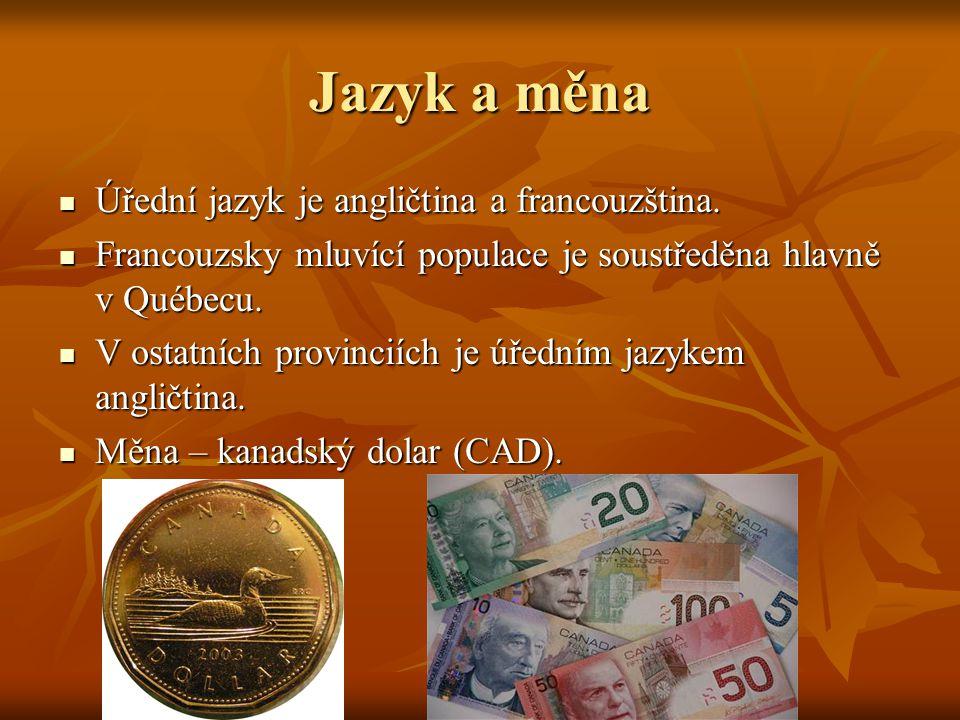 Jazyk a měna Úřední jazyk je angličtina a francouzština.