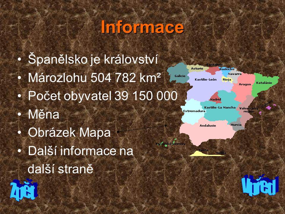Informace Vpřed Zpět Španělsko je království Mározlohu 504 782 km²